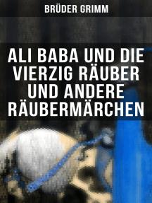 Ali Baba und die vierzig Räuber und andere Räubermärchen