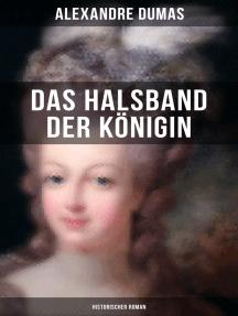 Das Halsband der Königin (Historischer Roman): Historischer Abenteuerroman aus den Tagen der Marie Antoinette