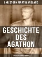 Geschichte des Agathon (Historischer Roman in 2 Bänden)