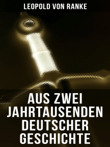 Aus Zwei Jahrtausenden Deutscher Geschichte: Zusammengefaßte Darstellungen der großen Entscheidungen Deutscher Geschichte von Cäsar bis Bismarck
