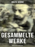 Gesammelte Werke (Über 70 Titel in einem Band)
