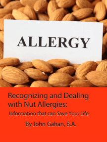 Recognizing and Dealing with Nut Allergies: Information that can Save Your Life