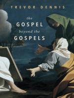 The Gospel Beyond the Gospels