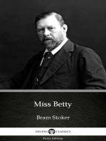 Miss Betty by Bram Stoker - Delphi Classics (Illustrated)
