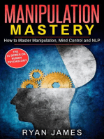 Manipulation: Mastery - How to Master Manipulation, Mind Control and NLP: Manipulation Series, #2