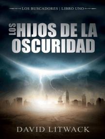 Los hijos de la oscuridad: Los Buscadores - Libro 1
