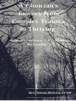 A Clinicians Journey from Complex Trauma to Thriving