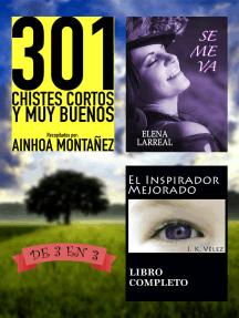 301 Chistes Cortos y Muy Buenos + Se me va + El Inspirador Mejorado. De 3 en 3