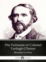 The Fortunes of Colonel Torlogh O'brien by Sheridan Le Fanu - Delphi Classics (Illustrated)