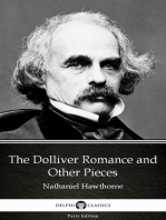 The Dolliver Romance and Other Pieces by Nathaniel Hawthorne - Delphi Classics (Illustrated)