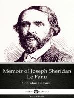 Memoir of Joseph Sheridan Le Fanu by Sheridan Le Fanu - Delphi Classics (Illustrated)