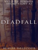 Deadfall (Fellfire Summer Short Story #3)