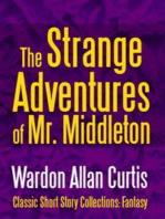 The Strange Adventures of Mr. Middleton