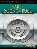 The Art of Passing the Buck: Vol I: The Secrets of Wills And Trusts Revealed