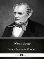 Wyandotté by James Fenimore Cooper - Delphi Classics (Illustrated)