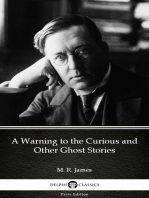 A Warning to the Curious and Other Ghost Stories by M. R. James - Delphi Classics (Illustrated)