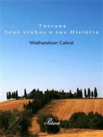 Toscana, seus vinhos e sua Historia