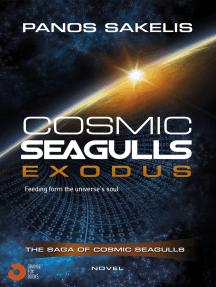 Cosmic Seagulls: Exodus