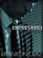 De Esclavo a Empresario Cómo creé mi propia empresa