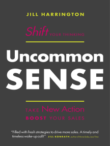 Uncommon Sense: Shift Your Thinking. Take New Action. Boost Your Sales