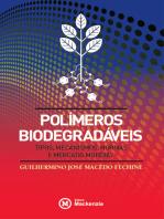 Polímeros biodegradáveis: Tipos, mecanismos, normas e  mercado mundial