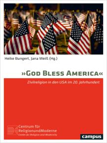 God bless America: Zivilreligion in den USA im 20. Jahrhundert