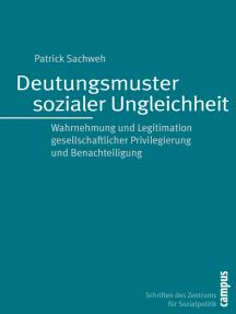 Deutungsmuster sozialer Ungleichheit: Wahrnehmung und Legitimation gesellschaftlicher Privilegierung und Benachteiligung