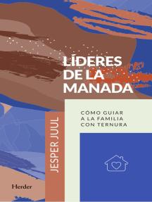 Líderes de la manada: Cómo guiar a la familia con ternura