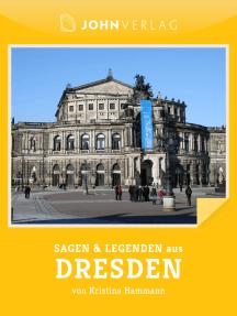 Sagen und Legenden aus Dresden: Stadtsagen Dresden