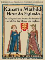 Kaiserin Mathilde, Herrin der Engländer