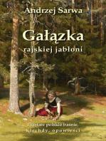 Gałązka rajskiej jabłoni. Prastare polskie baśnie, klechdy i opowieści