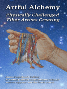 Artful Alchemy: Physically Challenged Fiber Artists Creating