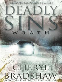 Deadly Sins:Wrath, Sloane Monroe Stories #2: Sloane Monroe Series, #2.5