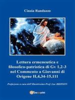 Lettura ermeneutica e filosofico-patristica di Gv 1,2-3 nel Commento a Giovanni di Origene II,4,34-15,111