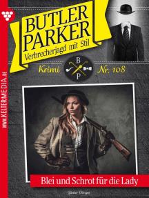 Butler Parker 108 – Kriminalroman: Blei und Schrott für die Lady