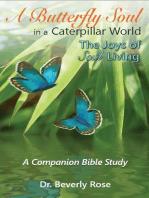 A Butterfly Soul in a Caterpillar World