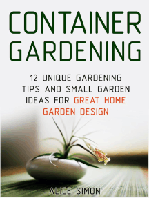 Container Gardening: 12 Unique Gardening Tips and Small Garden Ideas For Great Home Garden Design