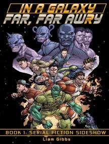 Serial Fiction Sideshow: In a Galaxy Far, Far AwRy, #1