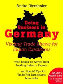 Doing Business in Germany : Visiting Trade Shows for Indian Executives: Andra's Quick Tips on Business Culture