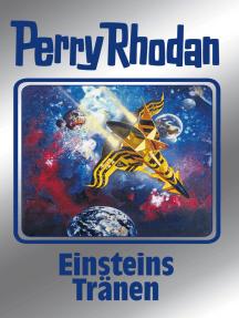 """Perry Rhodan 139: Einsteins Tränen (Silberband): 10. Band des Zyklus """"Die Endlose Armada"""""""