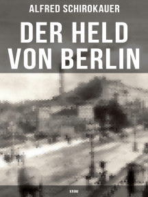 Der Held von Berlin: Krimi: Ein fesselnder Detektivroman
