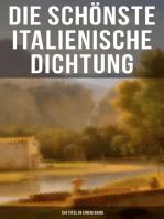 Die schönste italienische Dichtung (134 Titel in einem Band)