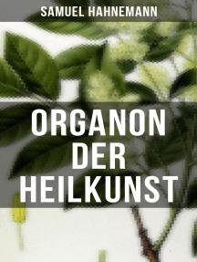 Organon der Heilkunst: 291 Sprichwörter über die Heilung und Medizin