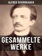 Gesammelte Werke von Alfred Schirokauer