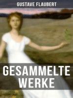 Gesammelte Werke von Gustave Flaubert