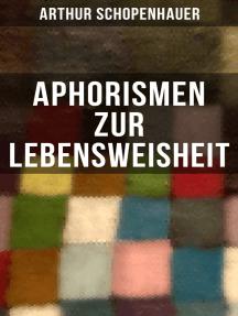 Aphorismen zur Lebensweisheit: Parerga und Paralipomena