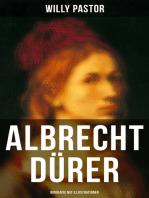 Albrecht Dürer - Biografie mit Illustrationen