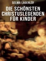 Die schönsten Christuslegenden für Kinder