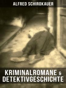 Kriminalromane & Detektivgeschichte von Alfred Schirokauer: Alarm + Der Held von Berlin + Die graue Macht