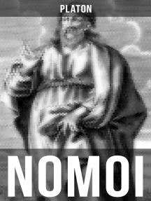 NOMOI: Staatstheorie: Das Ziel der Gesetzgebung + Lehren aus der Geschichte + Die Staatsgründung + Die staatliche und soziale Ordnung
